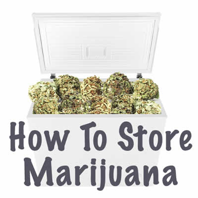 how to store marijuana