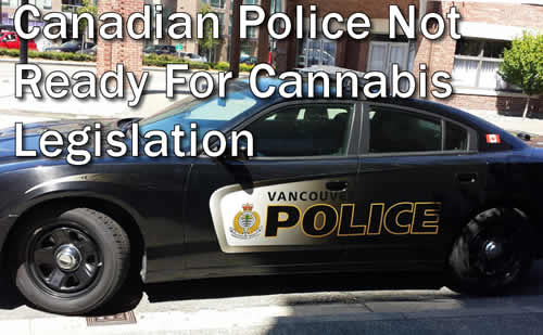 Canadian Police Not Ready For Cannabis Legislation