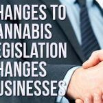 Changes to cannabis legislation