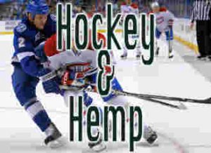 Hockey and Hemp