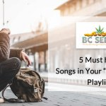 5 Must have Songs in Your High Time Playlist