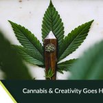 Cannabis & Creativity goes Hand in Hand